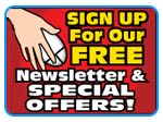 Signup For Our News Letter & Special Offers